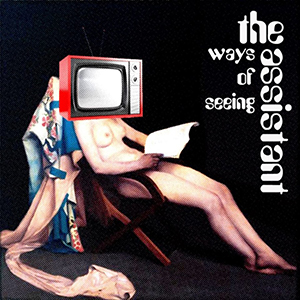 the assistant - ways of seeing